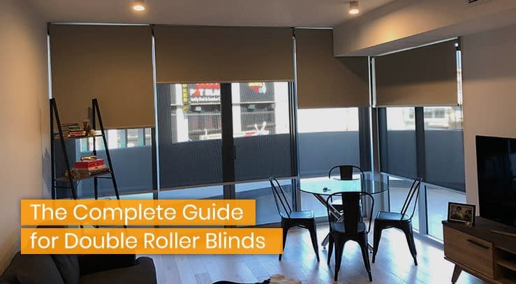The Complete Guide for Double Roller Blinds