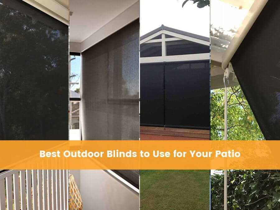 Best Outdoor Blinds to Use for Your Patio